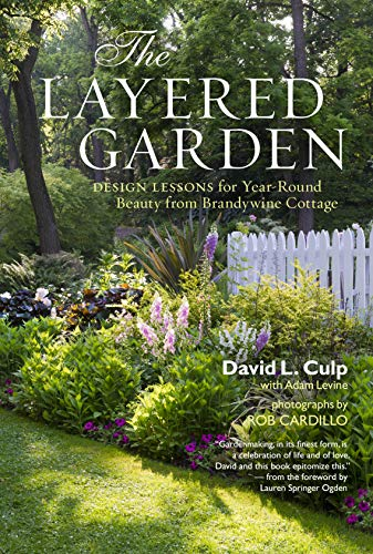 Compare Textbook Prices for The Layered Garden: Design Lessons for Year-Round Beauty from Brandywine Cottage Illustrated Edition ISBN 9781604692365 by Culp, David L.,Levine, Adam,Cardillo, Rob