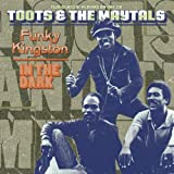 Songtexte von Toots & The Maytals - Funky Kingston / In the Dark