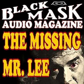 The Missing Mr. Lee     A Classic Hard-Boiled Tale from the Original Black Mask              By:                                                                                                                                 Hugh B. Cave                               Narrated by:                                                                                                                                 Anthony Heald,                                                                                        Lorna Raver,                                                                                        Christine Williams,                   and others                 Length: 44 mins     13 ratings     Overall 3.8