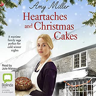 Heartaches and Christmas Cakes     Wartime Bakery, Book 1              By:                                                                                                                                 Amy Miller                               Narrated by:                                                                                                                                 Julie Maisey                      Length: 7 hrs and 46 mins     Not rated yet     Overall 0.0