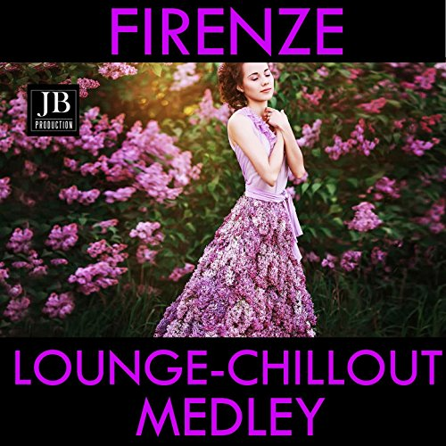 Firenze Fashion Lounge Medley: Florence by Night / Chanel / Gossip / Pitti Palace / The Look of the Night / Fashion Life / Sunglasses / Performance / Dress Code / Model in Love / Fashion Tv Models / Hollywood Diva / L.A. Friends / Eau De Toilette