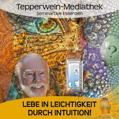 Lebe in Leichtigkeit durch Intuition Titelbild