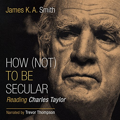 How (Not) to Be Secular: Reading Charles Taylor Titelbild