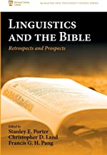 Linguistics and the Bible: Retrospects and Prospects (McMaster New Testament Studies Series)