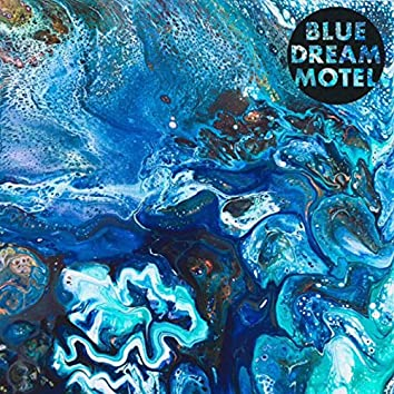Blue Dream Motel