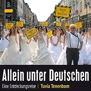 Allein unter Deutschen: Eine Entdeckungsreise                   Autor:                                                                                                                                 Tuvia Tenenbom                               Sprecher:                                                                                                                                 Stefan Krause                      Spieldauer: 11 Std. und 40 Min.     57 Bewertungen     Gesamt 3,9