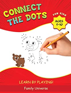 Connect the Dots for Kids Ages 5-10: Develop Your Child's Manual Skills and Artistic Creativity with Dot-to-Dot book. Suit...