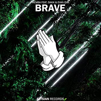 Brave (feat. Dakk & EVAN GIIA)