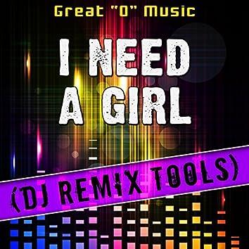 I Need a Girl (DJ Remix Tools)