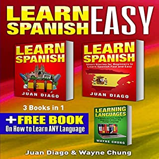 Learn Spanish, Learn Spanish With Short Stories: 3 Books in 1!     A Guide for Beginners to Learn Conversational Spanish & Short Stories to Learn Spanish Fast              By:                                                                                                                                 Juan Diago,                                                                                        Wayne Chung                               Narrated by:                                                                                                                                 John Fiore                      Length: 3 hrs and 4 mins     Not rated yet     Overall 0.0