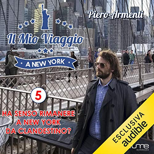 Ha senso rimanere a New York da clandestino? audiobook cover art