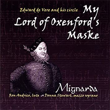 My Lord of Oxenford's Maske: Edward De Vere and His Circle
