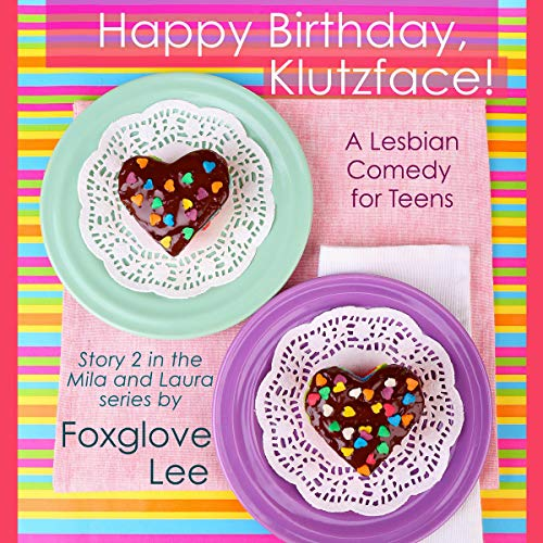 Happy Birthday, Klutzface! A Lesbian Romantic Comedy for Teens audiobook cover art