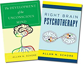 The Development of the Unconscious Mind / Right Brain Psychotherapy Two-Book Set (Norton Series on Interpersonal Neurobiology)