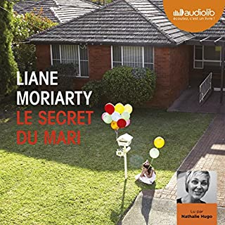 Le secret du mari                   De :                                                                                                                                 Liane Moriarty                               Lu par :                                                                                                                                 Nathalie Hugo                      Durée : 12 h et 6 min     260 notations     Global 4,1