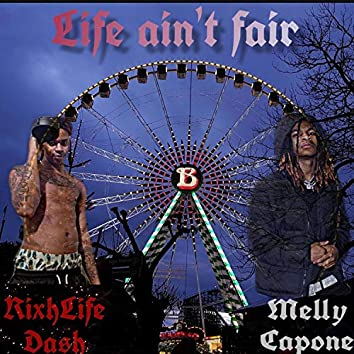 Life Ain't Fair (feat. Melly Capone)