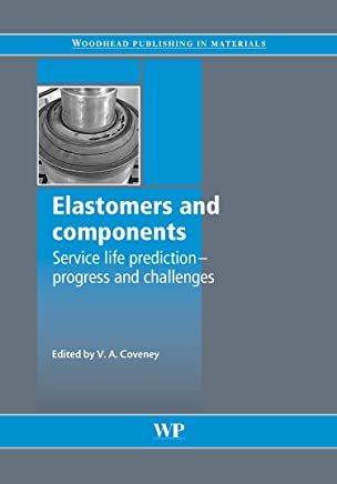 Elastomers and Components: Service Life Prediction - Progress and Challenges