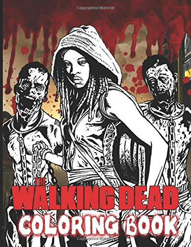 The Walking Dead Coloring Book: The Walking Dead Enchanting Coloring Books For Kids And Adults! True Gifts For Family