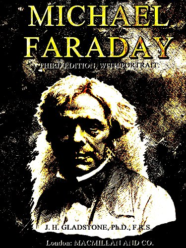 Michael Faraday: Third Edition, with Portrait (English Edition)