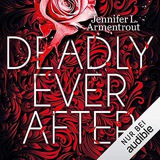 Deadly Ever After                   Autor:                                                                                                                                 Jennifer L. Armentrout                               Sprecher:                                                                                                                                 Dagmar Bittner                      Spieldauer: 12 Std. und 7 Min.     191 Bewertungen     Gesamt 4,4