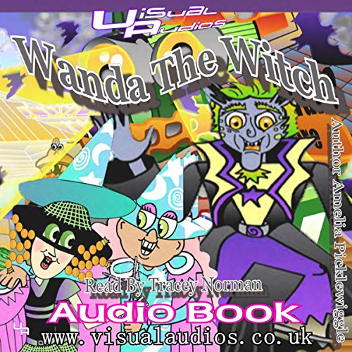 Wanda the Witch     Halloween Town              By:                                                                                                                                 Amelia Picklewiggle                               Narrated by:                                                                                                                                 Tracey Norman                      Length: 10 mins     Not rated yet     Overall 0.0