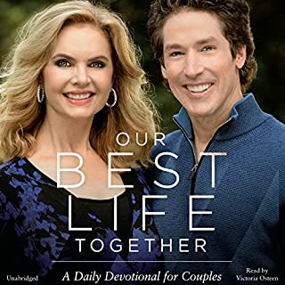 Our Best Life Together                   By:                                                                                                                                 Joel Osteen,                                                                                        Victoria Osteen                               Narrated by:                                                                                                                                 Victoria Osteen                      Length: 8 hrs and 59 mins     18 ratings     Overall 4.8