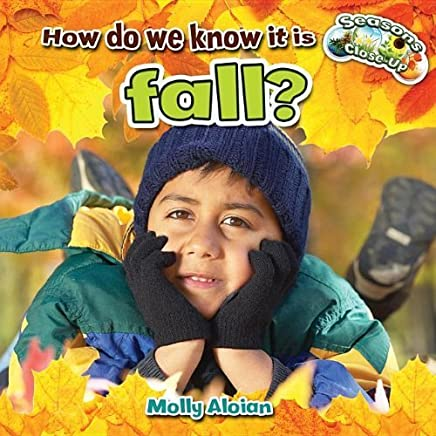 How Do We Know It Is Fall? (Seasons Close-Up) by Molly Aloian (2013-01-30)