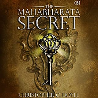 The Mahabharata Secret                   Written by:                                                                                                                                 Christopher C. Doyle                               Narrated by:                                                                                                                                 Swetanshu Bora                      Length: 10 hrs and 17 mins     40 ratings     Overall 4.4