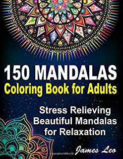 150 Mandalas Coloring Book For Adults Stress Relieving Beautiful Mandala for Relaxation: Beautiful Collection of 150 New, ...
