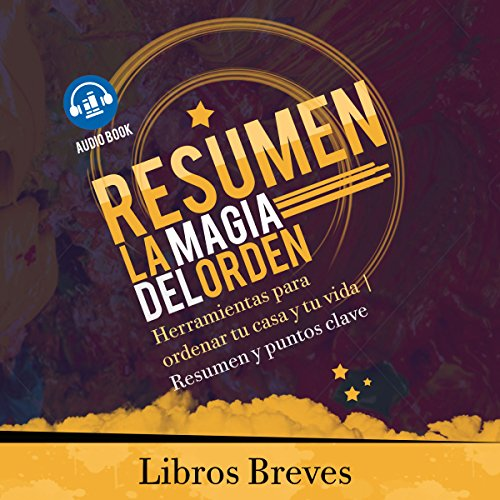Resumen: La magia del orden [Summary: The Magic of Order] audiobook cover art