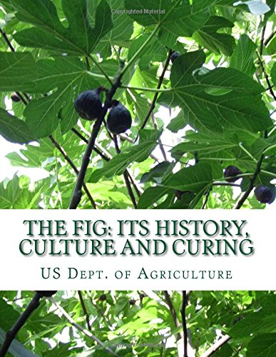 The Fig: Its History, Culture and Curing: With Descriptions of the Known Varieties of Figs