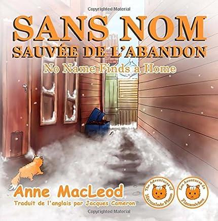 Sans Nom Sauvée De Labandon: No Name Finds a Home: Volume 1