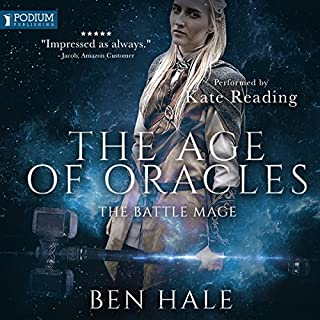 The Battle Mage     The Age of Oracles Series, Book 3              Written by:                                                                                                                                 Ben Hale                               Narrated by:                                                                                                                                 Kate Reading                      Length: 11 hrs and 49 mins     3 ratings     Overall 4.7
