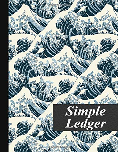 Simple Ledger: Simple Ledger Book Keeping Cash Book | Income Expense Notebook | 100 Pages | Easy to Use | Business or Home Use | Japanese Great Wave off Kanagawa Pattern | 8.5