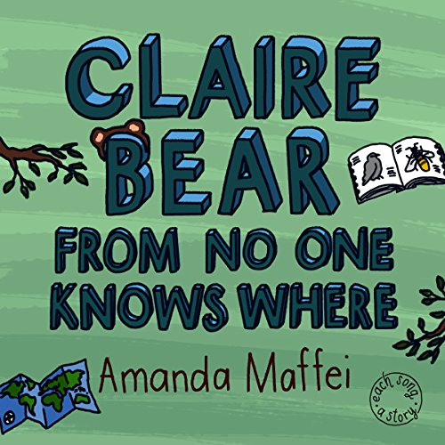 Claire Bear from No One Knows Where  By  cover art