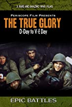The True Glory D-Day to V-E Day