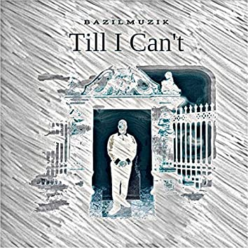 Till I Can't