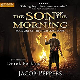 The Son of the Morning     The Nightfall Wars, Book 1              By:                                                                                                                                 Jacob Peppers                               Narrated by:                                                                                                                                 Derek Perkins                      Length: 12 hrs and 41 mins     205 ratings     Overall 4.6