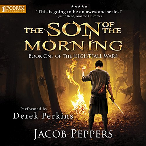 The Son of the Morning     The Nightfall Wars, Book 1              Written by:                                                                                                                                 Jacob Peppers                               Narrated by:                                                                                                                                 Derek Perkins                      Length: 12 hrs and 41 mins     Not rated yet     Overall 0.0