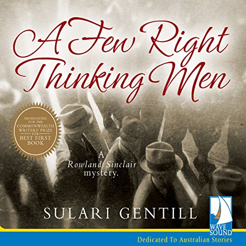 A Few Right Thinking Men: The Rowland Sinclair Mysteries, Book 1