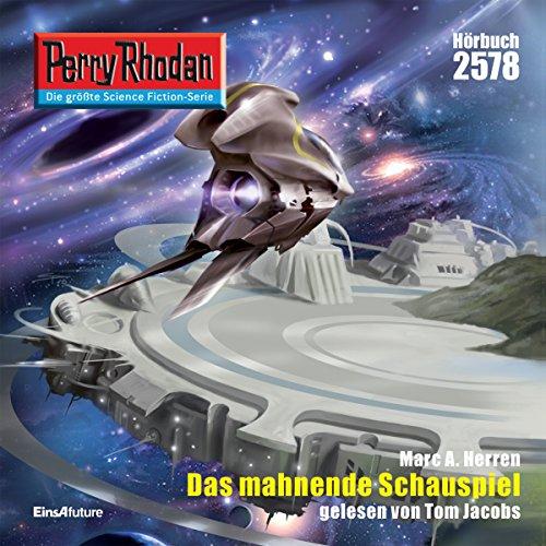 Das mahnende Schauspiel (Perry Rhodan 2578) Titelbild