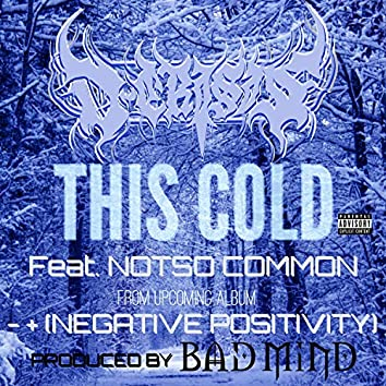 This Cold (feat. NotSo Common)