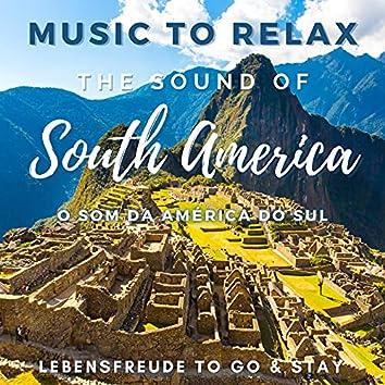 Music to Relax - The Sound of South America (O Som da América Do Sul)