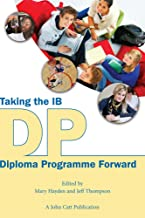 Taking the IB Diploma Programme Forward (Taking it forwards)