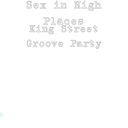 c64fe00827fb6 King Street Groove Party by Sex in High Places on Amazon Music ...