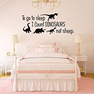 to Go to Sleep I Count Dinosaurs Not Sheep Vinyl Wall Decals Kids Room Bedroom Nursery..