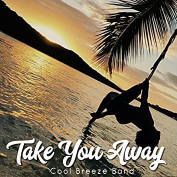 Take You Away