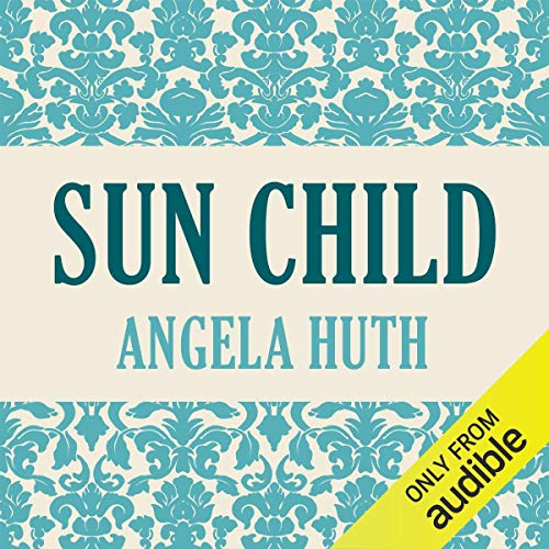 Sun Child                   By:                                                                                                                                 Angela Huth                               Narrated by:                                                                                                                                 Jilly Bond                      Length: 9 hrs and 6 mins     Not rated yet     Overall 0.0