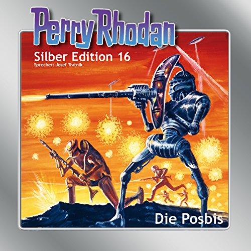 Die Posbis (Perry Rhodan Silber Edition 16) cover art