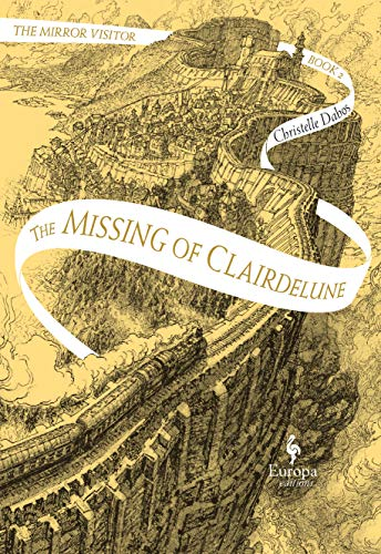 The Missing of Clairdelune: Book Two of The Mirror Visitor Quartet (The Mirror Visitor Quartet, 2)